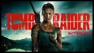 Tomb Raider il film del 2018 in 7 minuti